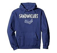 Sandwiches T Shirt Hoodie Navy