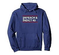 Impeach Indict 45 Premium T Shirt Hoodie Navy