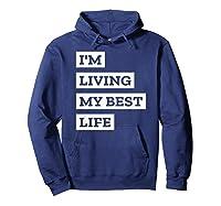 I'm Living My Best Life T-shirt Hoodie Navy
