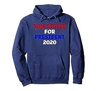 Tom Steyer For President Vote 2020 Election Impeach Trump Premium T Shirt Hoodie Navy