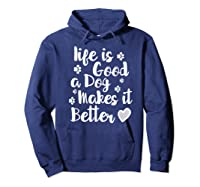 A Dog Makes It Better For Dog Lovers Tshirt T-shirt Hoodie Navy