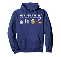 Plan For The Day Coffee Bbq Beer Fuck Funny Gifts Shirts Hoodie Navy