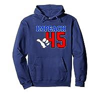 Impeach 45 President Trump Impeacht Premium T Shirt Hoodie Navy