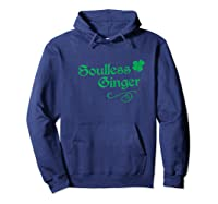Soulless Ginger Funny Redhead Goth St Patricks Day T Shirt Hoodie Navy
