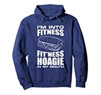 I M Into Ness Hoagie In My Mouth Funny Statet T Shirt Hoodie Navy