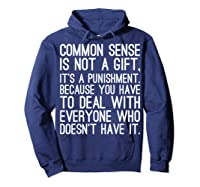 Common Sense Is Not A Gift Its A Punisht T Shirt Hoodie Navy