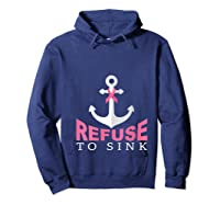 Refuse To Sink Breast Cancer Survivor Anchor Pink Ribbon T Shirt Hoodie Navy
