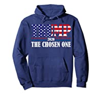 Trump 2020 The Chosen One Election T Shirt Hoodie Navy