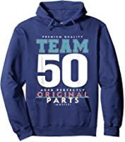 50th Birthday Funny Gift Team Age 50 Years Old T-shirt Hoodie Navy
