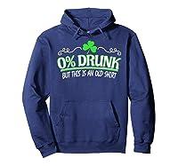 Funny Saint Patricks Day Shirt 0 Percent Drunk Shamrock Hoodie Navy