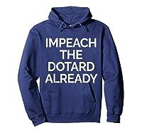 Impeach Dotard Trump Tshirt Hoodie Navy
