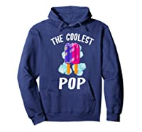 The Coolest Pop Funny Cool Popsicle Father S Day Premium T Shirt Hoodie Navy