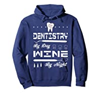 Dentistry By Day Wine By Night Gift Dental Hygienist Shirts Hoodie Navy