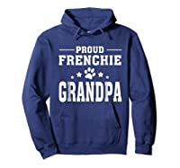 Proud Frenchie Grandpa T Shirt Father S Day Gift Hoodie Navy