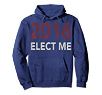2016 Elect Me Voting Election Day Graphic T Shirt Hoodie Navy