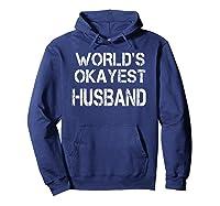 World's Okayest Husband Shirts Hoodie Navy