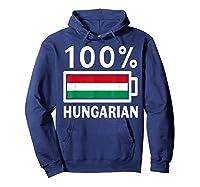 Hungary Flag T Shirt 100 Hungarian Battery Power Tee Hoodie Navy