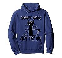 Grumpy Nurse Thou Shalt Not Try Me Funny Cats Shirts Hoodie Navy