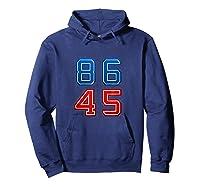 86 45 Impeach 45th President Trump T Shirt Potus Mbassp T Shirt Hoodie Navy