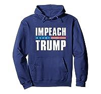 Impeach Trump T Shirt Hoodie Navy