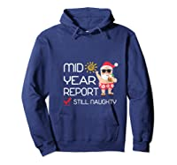 Funny Mid Year Report Still Naughty Christmas In July Shirts Hoodie Navy