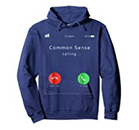 Common Sense Is Calling You T Shirt Hoodie Navy