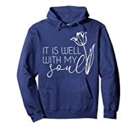 It Is Well With My Soul T Shirt Peace Free Love Heart Faith Hoodie Navy