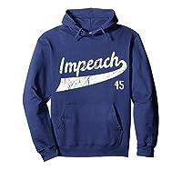 Impeach 45 Anti Trump T Shirt Hoodie Navy