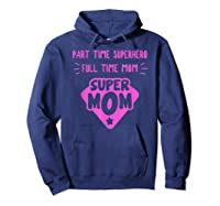 Super Mom Superhero Mother Matriarch Mothers Day Mama Madre T Shirt Hoodie Navy