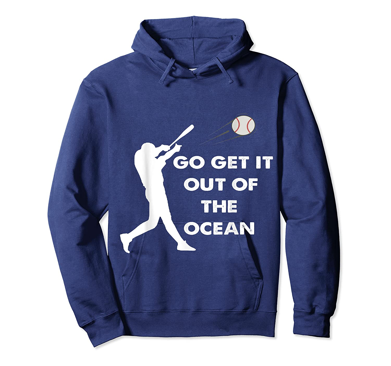 Go Get It Out Of The Ocean Funny Baseball Love Shirts Unisex Pullover Hoodie