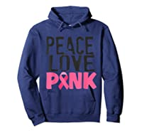 Peace Love Pink Breast Cancer Awareness Month Shirt Gift Hoodie Navy