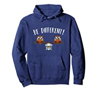 Be Different Owls Funny Animal Bird Lover Kawaii Quotes Tank Top Shirts Hoodie Navy