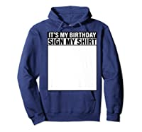 It's My Birthday Sign My Funny Shirts Hoodie Navy