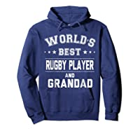 Worlds Best Rugby Player And Grandad Gift Cm Shirts Hoodie Navy
