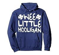 Wee Little Hooligan T Shirt Saint Patrick Day Gift Shirt Hoodie Navy