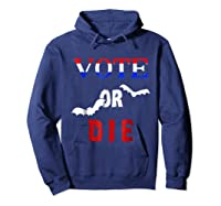 Vote Or Die Halloween Midterm Election Political T Shirt Hoodie Navy