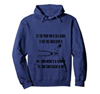 Let Me Pour You A Tall Glass Or Get The Fuck Over It T Shirt Hoodie Navy