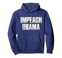Impeach Obama 2019 T Shirt Hoodie Navy