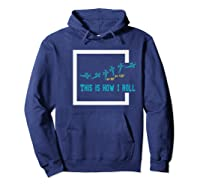 This Is How I Roll Funny Airplane Aircraft Gift S Shirts Hoodie Navy