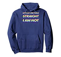 Pride Lgbt Lets Get One Thing Straight I Am Not Baseball Shirts Hoodie Navy