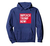 Impeach Trump Now Not My President Ted T Shirt Hoodie Navy