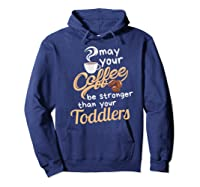 Childcare Provider Daycare Tea Coffee Lover May Your Shirts Hoodie Navy