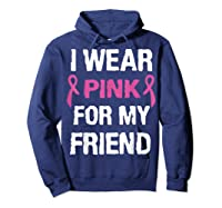 I Wear Pink Ribbon For Friend Breast Cancer Awareness Month T Shirt Hoodie Navy