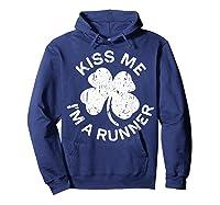 Kiss Me I M A Runner T Shirt Saint Patrick Day Gift Shirt Hoodie Navy