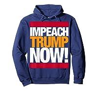 Impeach Trump Now T Shirt Hoodie Navy