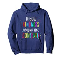 Throw Kindness Around Like Confetti Shirts Hoodie Navy