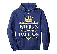 Kings Are Named Daulton Shirts Hoodie Navy