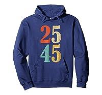 25 45 T Shirt 2545 25th Adt Shirt Impeach Gift Hoodie Navy