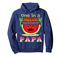 One In A Melon Papa Shirt Funny Watermelon Tee Hoodie Navy