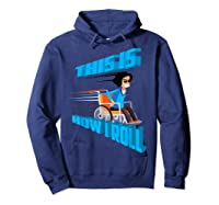 This Is How I Roll Shirt   Funny Wheelchair T-shirt Gift Hoodie Navy